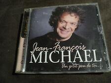 """CD """"UN P'TIT PEU DE TOI"""" Jean-Francois MICHAEL / 16 titres"""