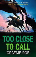 Too Close to Call by Graeme Roe BRAND NEW BOOK (Paperback, 2008)