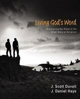 Living God's Word: Discovering Our Place in the Great Story of Scripture - Duval