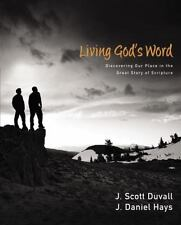 Living God's Word : Discovering Our Place in the Great Story of Scripture by J.