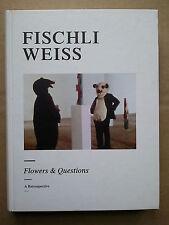 """"""" Peter FISCHLI & David WEISS / Flowers & Questions : A Retrospective"""" Tate 2006"""
