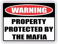 Funny Warning Sign - Vinyl Sticker Decal -  PROPERTY PROTECTED BY THE MAFIA