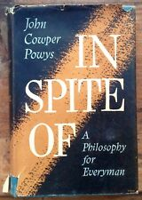 In Spite Of: A Philosophy For Everyman -John Cowper Powys - 1953) H/cover + DJ