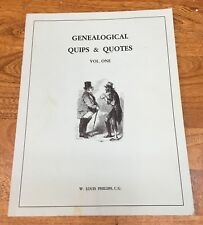 """Genealogy, Quotes, Humor, """"Genealogical Quips & Quotes,"""" Vol. One, 1985"""