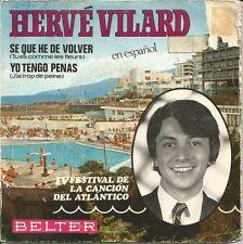 HERVE VILARD (EN ESPAÑOL)-SE QUE HE DE VOLVER + YO TENGO PENAS SINGLE VINILO