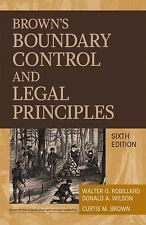 Brown's Boundary Control and Legal Principles Robillard, Walter G., Wilson, Don