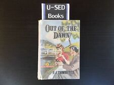 OUT OF THE DAWN By F. J. Thwaites (Undated), Circa 1950's, Red Back Novel