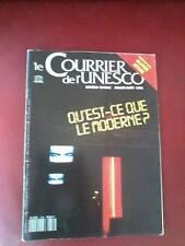 le courrier de l'unesco : Qu'est- ce que le Moderne  Juillet Aout 1993 n° 9308