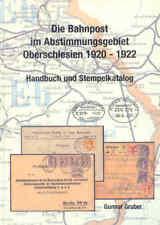 Abstimmungsgebiet,Oberschlesien,Bahnpoststempel Stempelkatalog von Gunnar Gruber