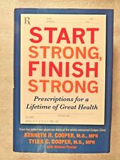 Start Strong, Finish Strong, Cooper, Tyler C Cooper, Kenneth H. 1st Edition 2007