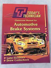 Todays Technician Classroom Manual Automotive Brake Systems Eichorn Corinchock