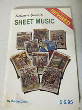 Collector's Guide to Sheet Music by Debbie Dillon  75 pages - Price Guide