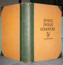 Weber, Schule und Praxis des Konditors, 1927, deutsch, englisch, schwedisch