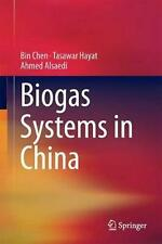 Biogas Systems in China by Bin Chen (English) Hardcover Book Free Shipping!