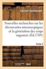 Sciences: Nouvelles Recherches Sur les Decouvertes Microscopiques Partie 2 by...