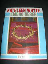 KATHLEEN WHYTE EMBROIDERER L.Arthur BOOK Needlework Embroidery Sewing Designs