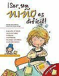 Ser un nino es dificil: It's Hard Being a Kid Spanish Edition Live and Learn
