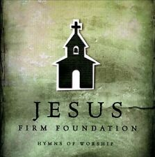 Jesus, Firm Foundation: Hymns of Worship by Various Artists (CD, Mar-2013, Provi