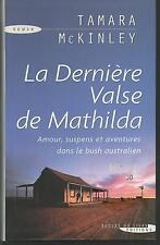 La dernière valse de Mathilda.Tamara McKINLEY.Succès du livre M004