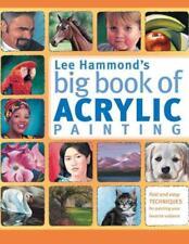 LEE HAMMOND'S BIG BOOK OF ACRYLIC PAINTING - HAMMOND, LEE - NEW PAPERBACK BOOK