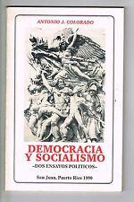 Antonio J Colorado Democracia Y Socialismo Ensayos Politicos Puerto Rico Signed