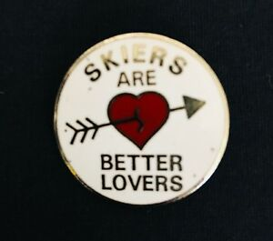 Vintage 1970's Skiers Are Better Lovers Enamel Pin