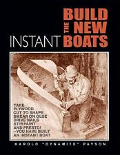 Build the New Instant Boats by Harold Payson (2010, Paperback)
