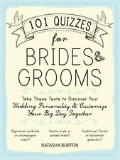 101 Quizzes for Brides and Grooms : Take These Tests to Discover Your Wedding.
