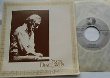 YVON DESCHAMPS Oublions / Je l'aime... NM- CANADA QUEBEC 1977 PS RARE 45