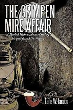 The Grimpen Mire Affair : A Sherlock Holmes tale as related by his good...