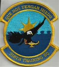 USAF 318TH TRAINING SQ PATCH                'QUE NOS TENGAN MIEDO'         COLOR