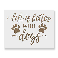 Life is Better with Dogs Stencil - Reusable Mylar Stencils for Painting