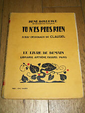 1937 LIVRE de DEMAIN A FAYARD-TU n'ES PLUS RIEN-René BOYLESVE-31 Dessins CLAUDEL