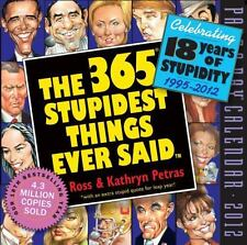365 STUPIDEST THINGS EVER SAID 2012 PAGE-A-DAY CALENDAR By Kathryn Petras