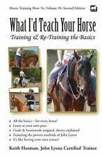 Horse Training How-To: What I'd Teach Your Horse : Training and Re-Training...