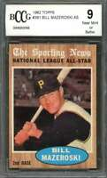 Bill Mazeroski Card 1962 Topps #391 As Pittsburgh Pirates BGS BCCG 9