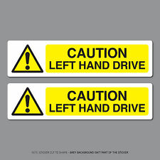 2 x CAUTION LEFT HAND DRIVE Stickers Decals Car Van Truck Road Sweeper - SKU2633