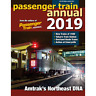 PASSENGER TRAIN ANNUAL 2019 Features: AMTRAK NE, UP OVERLAND & The STREAMLINERS
