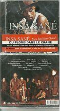 RARE / CD - INSA SANE ET LE SOUL SLAM BAND : DU PLOMB DANS LE CRANE NEUF EMBALLE