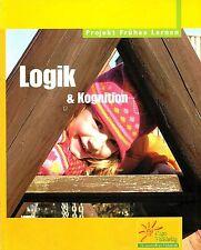Logik & Kognition * Projekt Frühes Lernen KIGA 2006