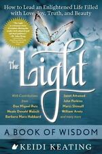 The Light: A Book of Wisdom: How to Lead an Enlightened Life Filled with Love, J