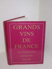 Le Grand livre des vins de France, d'Allemagne, d'Italie et d'Espagne.TB4