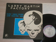 LARRY MARTIN FACTORY - EARLY DAWN FLYERS AND ELECTRIC KIDS - LP 33 GIRI ITALY