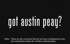 (2x) got austin peay? Sticker Die Cut Decal vinyl