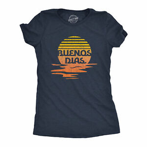Womens Buenos Dias Tshirt Funny Positive Sunset Good Day Happy Vacation Tee