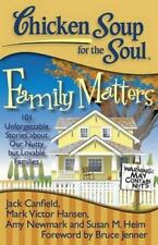 Chicken Soup for the Soul: Family Matters:101 Unforgettable Stories** NEW**