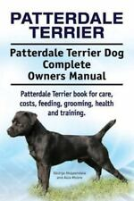 Patterdale Terrier. Patterdale Terrier Dog Complete Owners Manual. Patterdale.