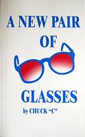 A New Pair of Glasses by Chuck C. Alcoholics Anonymous Paperback Brand New