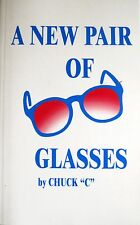 A New Pair Of Glasses Chuck C. Alcoholics Anonymous an old-timer's recovery NEW