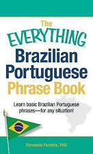 The Everything Brazilian Portuguese Phrase Book: Learn Basic Brazilian Portuguese Phrases - For Any Situation! by Fernanda Ferreira (Paperback, 2013)